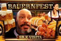 Bauernfest | Sr. K Visita