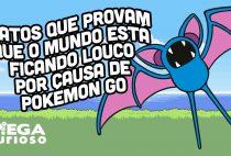 Fatos que provam que o mundo está ficando louco por causa do Pokémon Go