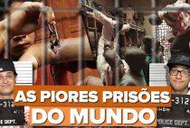 AS PRISÕES MAIS BRUTAIS E VIOLENTAS DO MUNDO